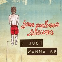 I Just Wanna Be — Jens Andreas Kleiven