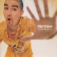Fiesta (House Party) — Mendez