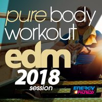 Pure Body Workout Edm 2018 Session — сборник