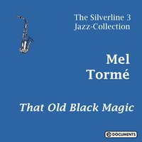 That Old Black Magic — Mel Tormé, Джордж Гершвин