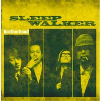 Brotherhood — Sleep Walker