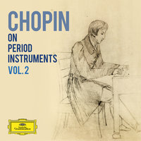 Chopin on Period Instruments Vol. 2 — сборник