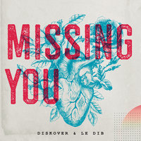 Missing You — Diskover, Le Dib