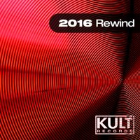 Kult Records Presents: 2016 Rewind — сборник