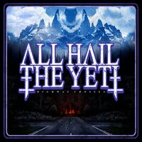 Highway Crosses — All Hail The Yeti