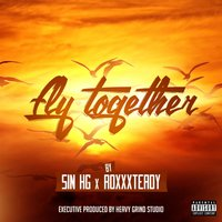 Fly Together — Roxxxteady, Sin Hg