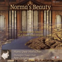 Norma's Beauty - The Fantastic Sound of a Town Hall Organ — Hans Uwe Hielscher, Эдвард Григ, Мориц Мошковский