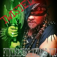Twisted — Funkmaster Wizard Wiz