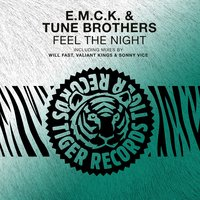Feel the Night — E.M.C.K. & Tune Brothers