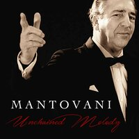 Unchained Melody — Mantovani