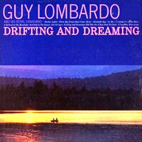 Drifting and Dreaming — Guy Lombardo And His Royal Canadians