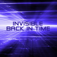 Back in Time — Invisible
