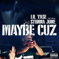 Maybe Cuz - Single — Lil Yase