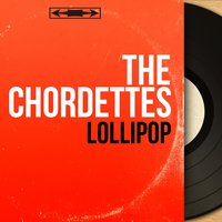 Lollipop — The Chordettes, Archie Bleyer and His Orchestra