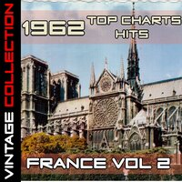 1962 Top Chart Hits France Vol. 2 — сборник