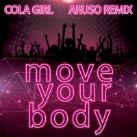 Move Your Body — Cola Girl