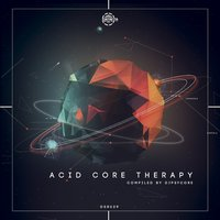 Acid Core Therapy — DJ Psycore