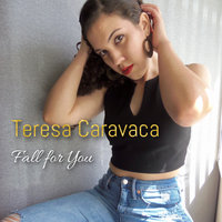 Fall for You — Teresa Caravaca