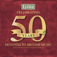 Lyrita Celebrating 50 Years Devoted to British Music — Charles Villiers Stanford, Frederick Delius, Eric Coates, John Ireland, Peter Warlock