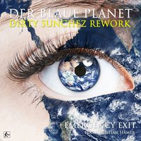 Der blaue Planet (Dirty Sunchez Rework) — Emergency Exit, Sebastian Hämer