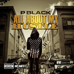 All About My Hustle — P Black