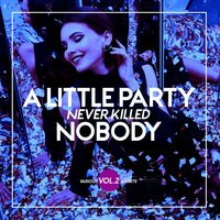 A Little Party Never Killed Nobody, Vol. 2 — сборник