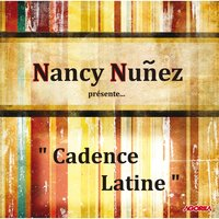 Cadence Latine — Nancy Nuñez