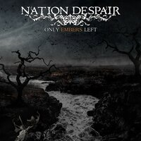 Only Embers Left — Nation Despair