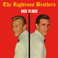 Back To Back — The Righteous Brothers