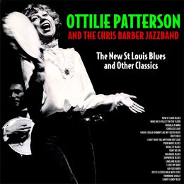 The New St Louis Blues and Other Classics — Ottilie Patterson, The Chris Barber Jazzband, Ottilie Patterson, The Chris Barber Jazzband