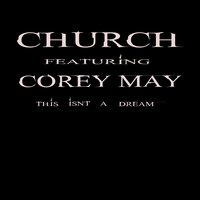 This Isn't a Dream — Church, Corey May