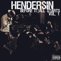 Before It All Starts, Vol.1 — Hendersin