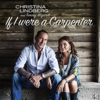If I Were a Carpenter — Christina Lindberg feat. Tommy Wigardt