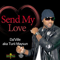 Send My Love — Da'Ville