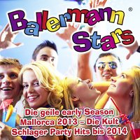 Ballermann Stars - Die geile Early Season Mallorca 2013 - Die Kult Schlager Party bis 2014 — сборник