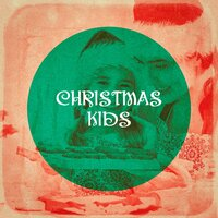 Christmas Kids — Christmas Songs For Kids, Kids Christmas Party Band, Kids Hits Project, Christmas Songs For Kids, Kids Hits Project, Kids Christmas Party Band