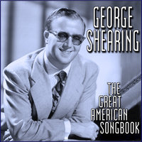 The Great American Songbook — George Shearing