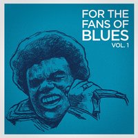 For the Fans of Blues, Vol. 1 — Guitar Blues Unlimited, Blues Music, Guitar Blues Unlimited, Blues Music, Blues Musik, Blues Musik