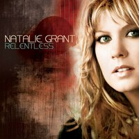 Relentless — Natalie Grant