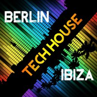 BERLIN TECH HOUSE IBIZA — сборник