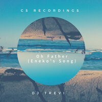 Oh Father (Eneko's Song) — DJ Trevi