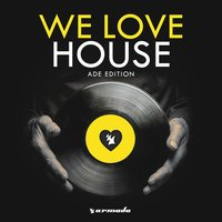 We Love House - ADE Edition — сборник