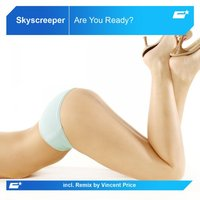 Are You Ready? — Skyscreeper
