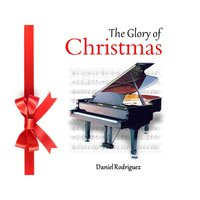 The Glory of Christmas — Daniel Rodriguez