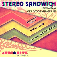 Boom Bam, Get Down and Get Up — Stereo Sandwich