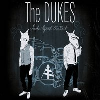 Smoke Against the Beat — The Dukes
