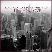Live for Love — Quincy Jones, Dinah Washington, sarah vaughan & Dinah Washington