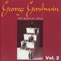 George Gershwin - The Musical Gala Vol. 2 — The Musical Starlight Ensemble