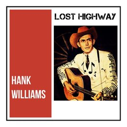 Lost Highway — Hank Williams