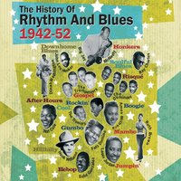 The History of Rhythm and Blues 1942 - 52 — сборник